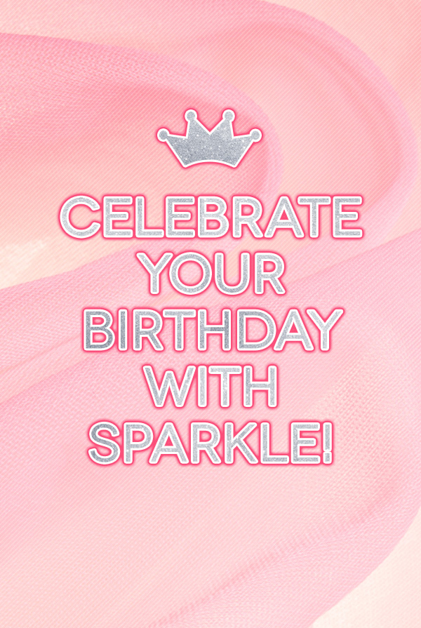 Celebrate your birthday with sparkle!